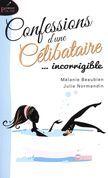 Confessions d'une célibataire... incorrigible