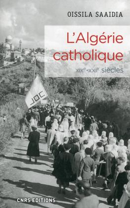 L'Algérie catholique XIXe - XXIe siècles