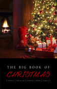 The Big Book of Christmas: 140+ authors and 400+ novels, novellas, stories, poems & carols
