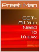 GST - All You Need To Know