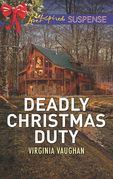 Deadly Christmas Duty (Mills & Boon Love Inspired Suspense) (Covert Operatives, Book 2)