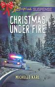 Christmas Under Fire (Mills & Boon Love Inspired Suspense) (Mountie Brotherhood)