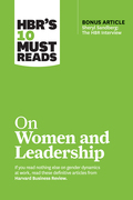 """HBR's 10 Must Reads on Women and Leadership (with bonus article """"Sheryl Sandberg: The HBR Interview"""")"""