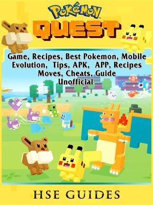 Pokemon Quest Game, Recipes, Best Pokemon, Mobile, Evolution, Tips, APK, APP, Recipes, Moves, Cheats, Guide Unofficial