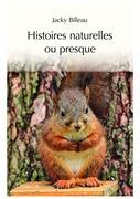 Histoires naturelles ou presque