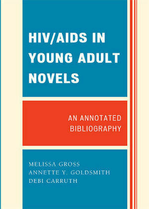 HIV/AIDS in Young Adult Novels: An Annotated Bibliography