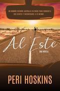 Al Este - Una Novela