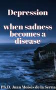 Depression, When Sadness Becomes A Disease