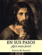 En Sus Pasos: ¿qué Haría Jesús?
