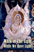 Walk in The Light While We Have Light