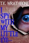 I Spy With My Little Eye...