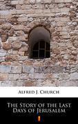 The Story of the Last Days of Jerusalem