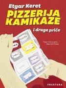 Pizzerija Kamikaze i druge pri?e