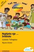 Ngitjela nje … Imibala