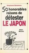 Cinquante honorables raisons de détester le Japon