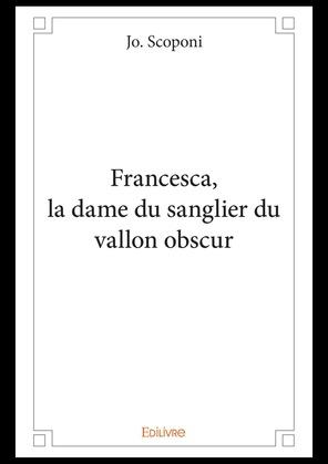 Francesca, la dame du sanglier du vallon obscur