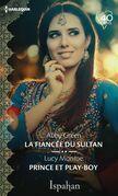 La fiancée du sultan - Prince et play-boy