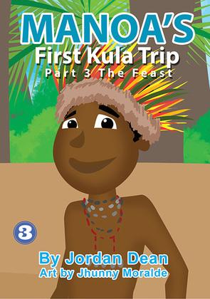 Manoa's First Kula Trip Part 3 – The Feast