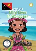 I Am PNG - Ethel Lives In Wonggarr