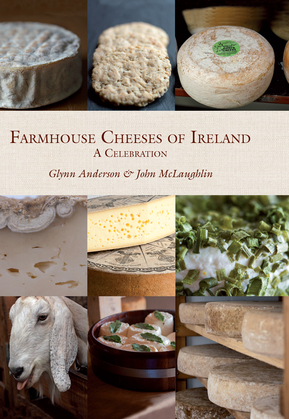 Farmhouse Cheeses of Ireland: A Celebration