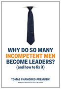 Why Do So Many Incompetent Men Become Leaders?