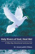 Holy Rivers of God, Heal Me!