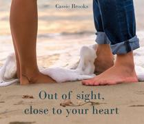 Out Of Sight Close To Your Heart