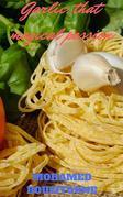 Garlic, That Magical Possion