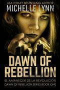 Dawn Of Rebellion - El Amanecer De La Revolución