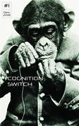 Cognition Switch #1