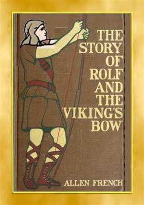 THE STORY OF ROLF AND THE VIKINGS BOW - A YA Viking Adventure