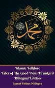 Islamic Folklore Tales of The Good Pious Drunkard Bilingual Edition