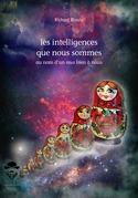 les intelligences que nous sommes
