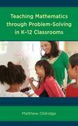 Teaching Mathematics through Problem-Solving in K–12 Classrooms
