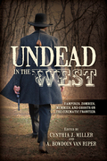 Undead in the West: Vampires, Zombies, Mummies, and Ghosts on the Cinematic Frontier
