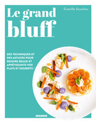 Le grand bluff : Des recettes simples qui en jettent !
