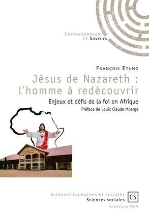 Jésus de Nazareth : l'homme à redécouvrir