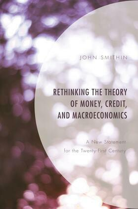 Rethinking the Theory of Money, Credit, and Macroeconomics