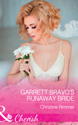 Garrett Bravo's Runaway Bride (Mills & Boon Cherish) (The Bravos of Justice Creek, Book 8)
