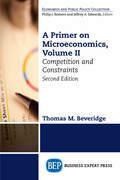 A Primer on Microeconomics, Second Edition, Volume II