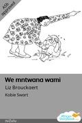 We mntwana wami