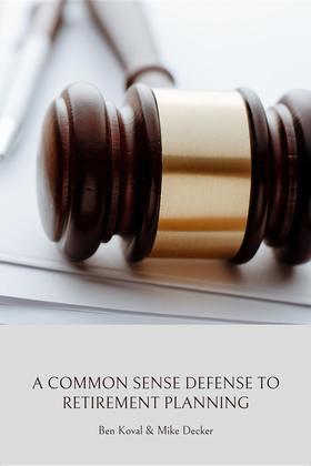 A Common Sense Defense to Retirement Planning