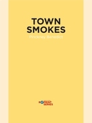 Town Smokes and Other Stories