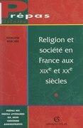 Religion et société en France aux XIXe et XXe siècles