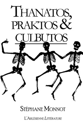 Thanatos, praktos & culbutos