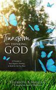 Transform My Thinking, God