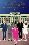 The Forbidden Affairs of the Buckingham Palace