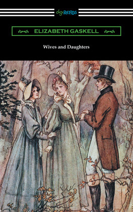 Wives and Daughters (with an Introduction by Adolphus W. Ward)