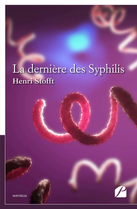 La dernière des Syphilis