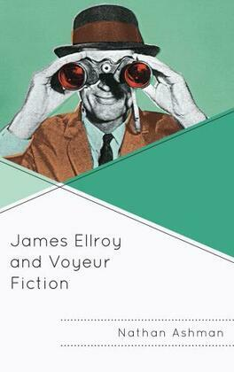 James Ellroy and Voyeur Fiction